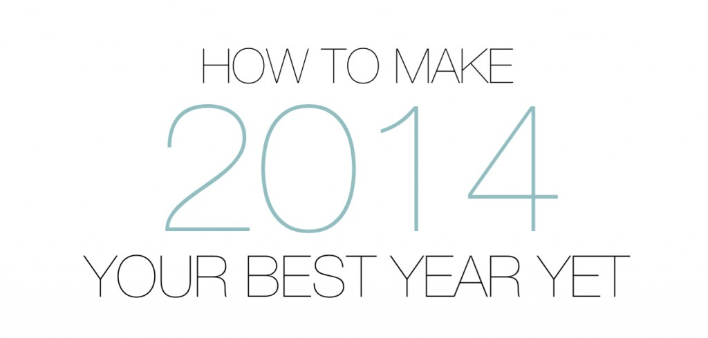 Make 2014 Your Best Year Yet