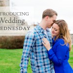 Introducing Wedding Wednesday Blog Series | The Beginning of Our Wedding Planning!