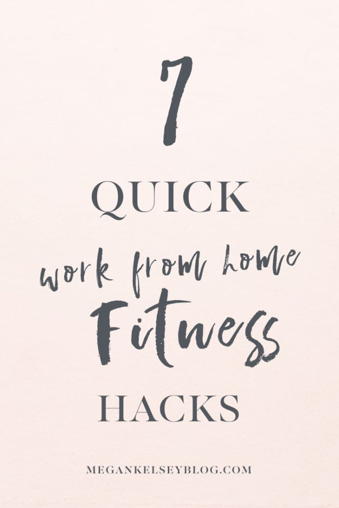 7 QUICK WORK FROM HOME FITNESS HACKS.001